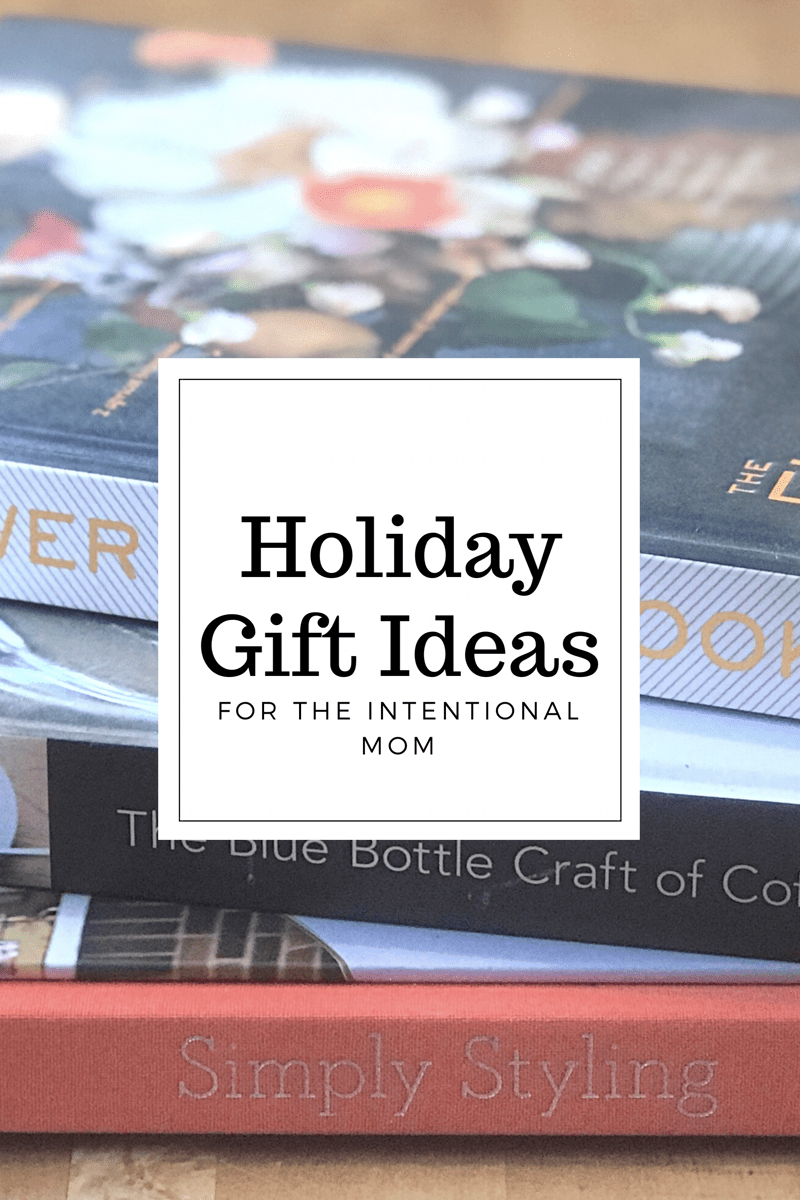 Holiday Gifts for the Intentional Mom